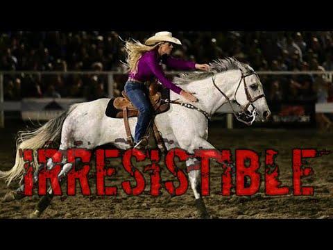 Irresistible || Barrel Racing Music Video ||
