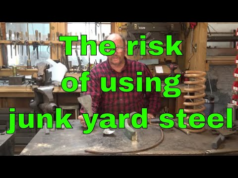 The risk of using salvaged and unknown steels for blacksmithing