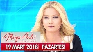 Müge Anlı ile Tatlı Sert 19 Mart 2018 - Tek Parça