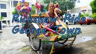 Fun Rickshaw Ride city tour around George Town Penang, Malaysia Travel Video