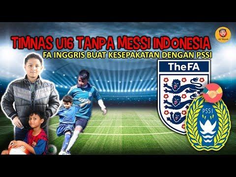 TIMNAS U16 TANPA MESSI'NYA INDONESIA,FA INGGRIS SIAP BANTU PSSI
