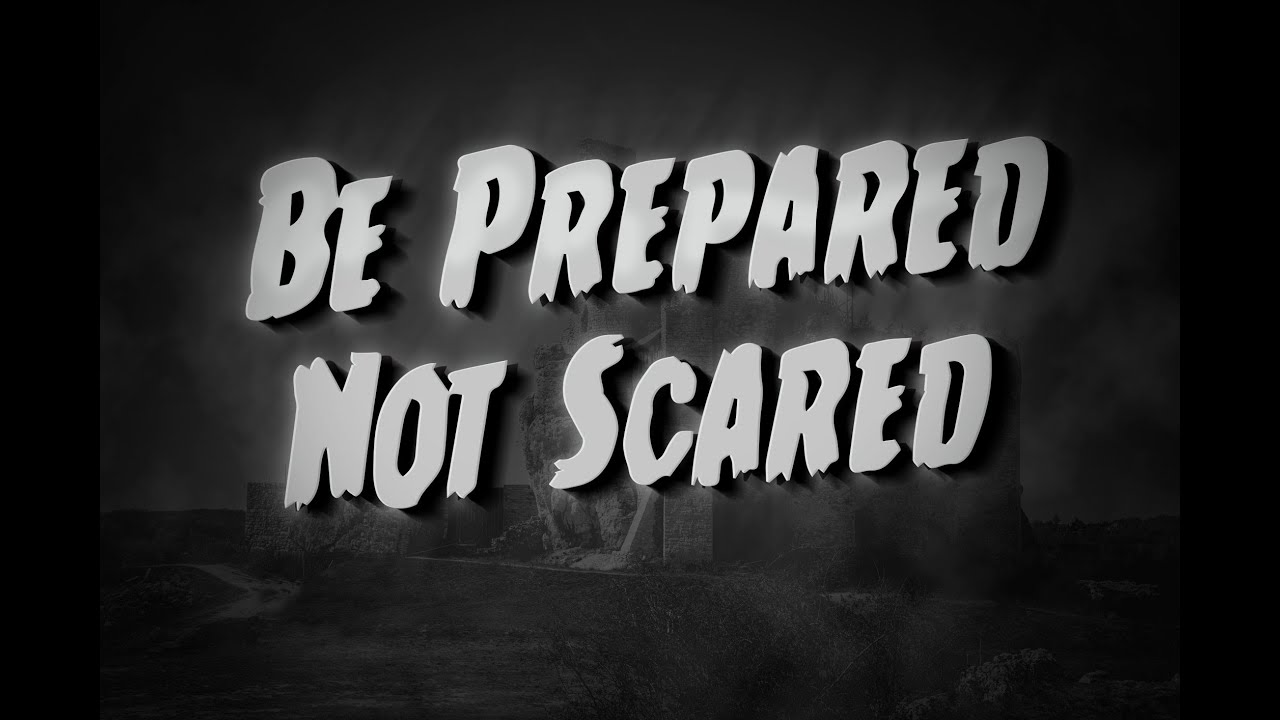 Be Prepared, Not Scared - YouTube