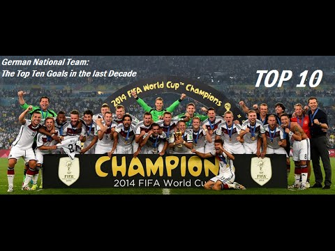 German National Team: Top Ten Goals in the last Decade