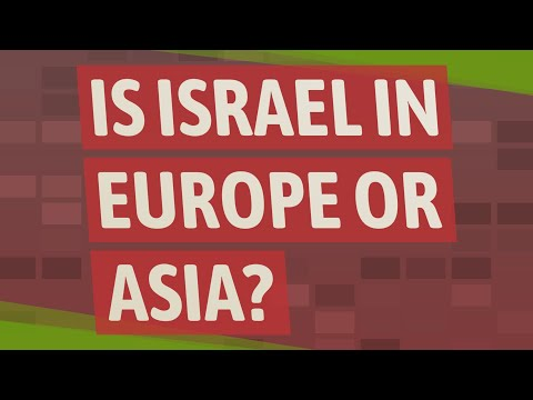 Is Israel In Europe Or Asia?