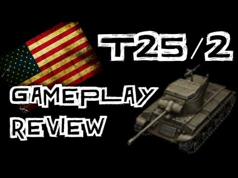 World of Tanks || T25/2 Tank Review