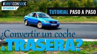 ¿Cómo convertir un coche a TRACCIÓN TRASERA? #DriftCon500€ Ep.2 