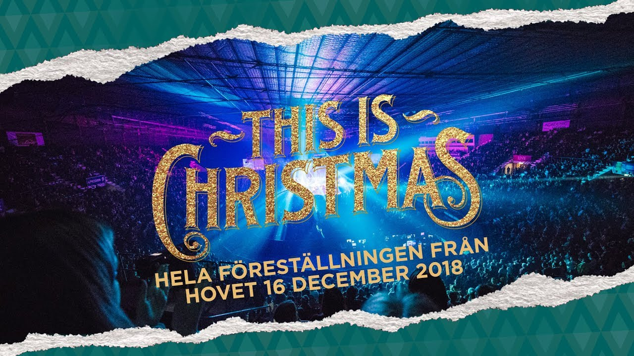 This Is Christmas.This Is Christmas 2018 Hillsong Church Sweden