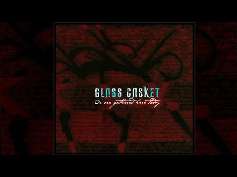 Glass Casket - ''We Are Gathered Here Today'' [FULL ALBUM]