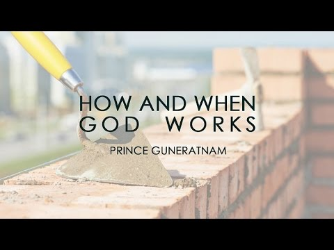 How and When God Works