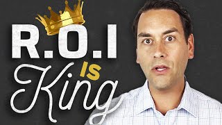 R.O.I. Is THE Most Important Thing When Buying Rental Real Estate | Investing for Beginners