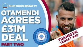 OTAMENDI AGREES £31M MOVE TO MANCHESTER CITY | The Transfer Target