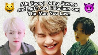 Min Yoongi Being Savage and Soft and Hilarious and The Man You Love
