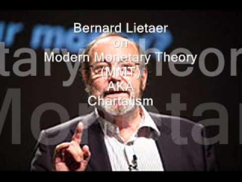 Bernard Lietaer on Modern Monetary Theory (MMT) AKA Chartalism