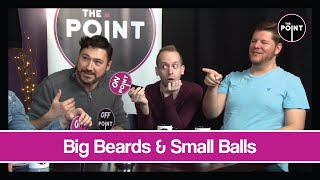 The Point - S03E31 - Big Beards & Small Balls