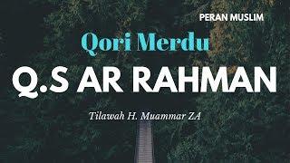 Qori merdu H Muammar ZA - Q.S Ar Rahman jernih tanpa saritilawah