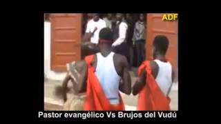 Pastor Evangelico Vs Brujos del Vudu
