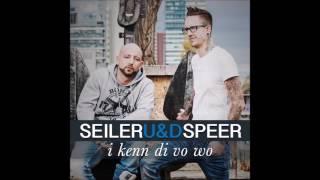 Seiler und Speer - I kenn di vo wo (Neuer Song) musik news