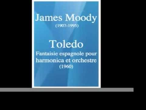 "James Moody (1907-1995) : ""Toledo"" Spanish Fantasy for harmonica and orchestra (1960)"