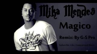 "Mika Mendes ""Magico"" Remix By G-S Pro Zouk 2013"