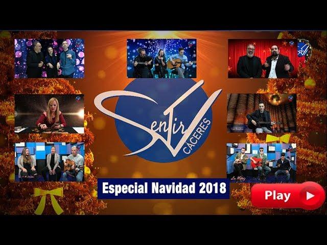 Especial Navidad 2018 - Sentir Cáceres TV