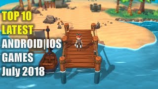 Top 10 Android Games For July 2018  ,  Best New Android / iOS Games July 2018
