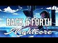 (NIGHTCORE) Back & Forth - MK, Jonas Blue, Becky Hill