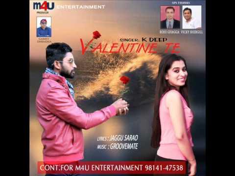 Valentine Te   Singer K Deep   Latest New Punjabi Song 2017