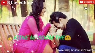 Sochta hun k vo kitne massom the hindi whatsapp status 2018 video by b boy editing and tech
