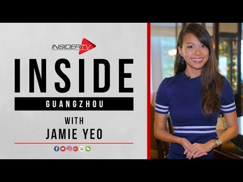 INSIDE Guangzhou with Jamie Yeo | Travel Guide | February 2018