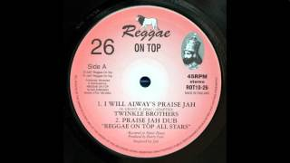 "10"" Twinkle Brothers/Reggae On Top All Stars - I Will Always Praise Jah/Praise Jah Dub"