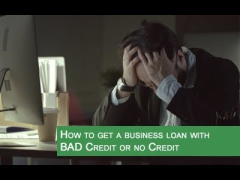 how-to-get-a-business-loan-with-bad-credit-or-no-credit