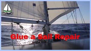 Sail Repair at Sea -(Glue A Sail Repair) - An Alternative Way to Repair a Sail on  Sailboat Video#23
