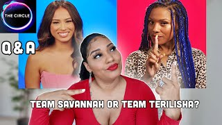 The Circle S2 Q & A | Am I Team Savannah or Team Terilisha? |