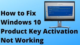 How to Fix Windows 10 Product Key Activation Not Working