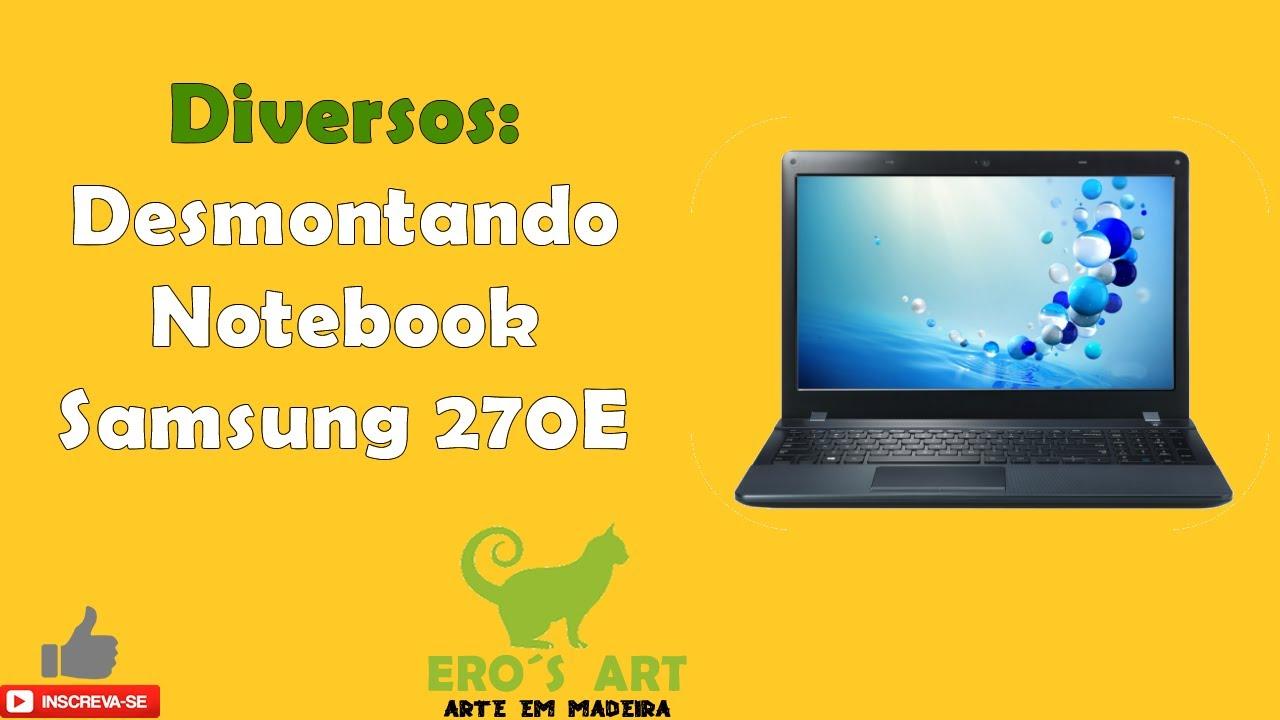 Samsung notebook hoyt6yx - Desmontando Notebook Samsung 270e