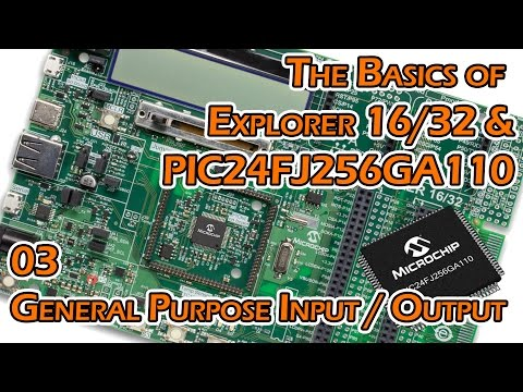 Exploring PIC Microcontrollers - 03 - General Purpose Input and Output