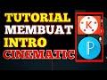 - Cara Membuat INTRO CINEMATIC Sederhana Di Android  Kinemaster
