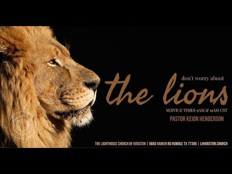 Don't Worry about the Lions | Pastor Keion Henderson
