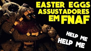 EASTER EGGS MAIS ASSUSTADORES DE FNAF! (FNAF 1, FNAF 2, FNAF 3) || FIVE NIGHTS AT FREDDY'S