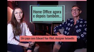 Home Office de Edward Van Vliet: escritório em casa, mesmo antes da Pandemia