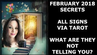 FEBRUARY 2018 SECRETS ALL SIGNS TAROT FOCUS