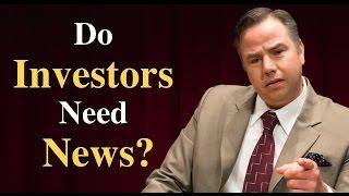 Do Investors Need News?