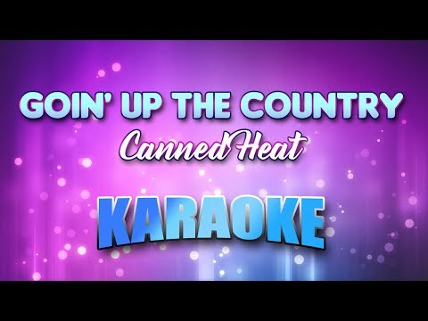 Goin' Up The Country - Canned Heat (Karaoke version with Lyrics)
