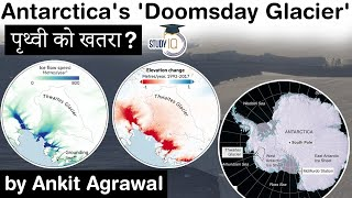 Antarctica's Doomsday Glacier melting at an alarming speed - Environment Current Affairs for UPSC