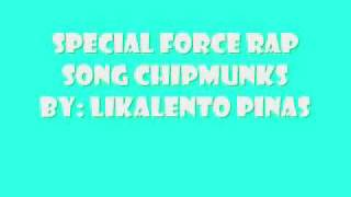 Download Special Force Rap song Chipmunks with Lyrics MP3 song and Music Video
