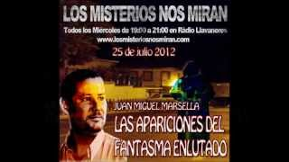 """Programa 38: """"La Apariciones del fantasma enlutado"""" con Juan Miguel Marsella"""
