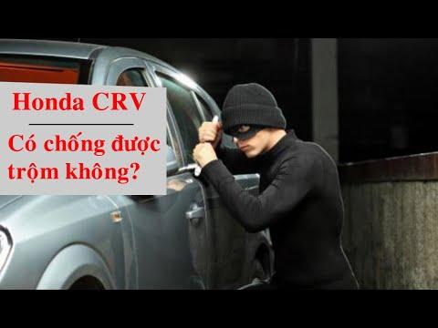Cạy Cửa Honda CRV Để Xem Hệ Thống Chống Trộm Hoạt Động | Truyền Honda 0901.395.561