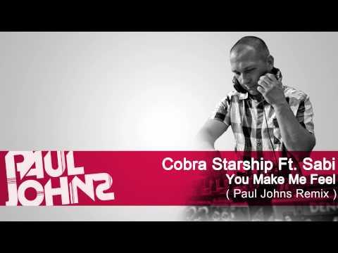 COBRA STRSHIP Ft. SABI - YOU MAKE ME FEEL ( PAUL JOHNS REMIX ) ☛ PAULJOHNS.PL FULL [HD]