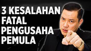 3 Kesalahan Fatal Pengusaha Pemula!!!