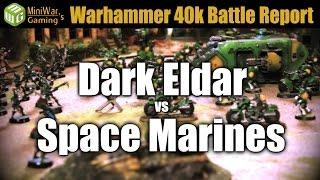 Dark Eldar vs Space Marines Warhammer 40k Battle Report Ep 51